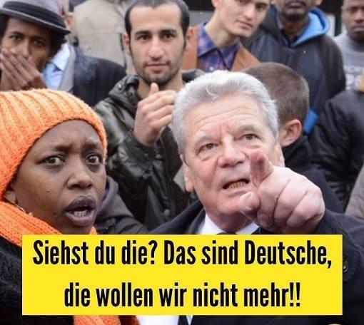 Name:  gauck-deutsche-wollen-wir-nicht.jpg Hits: 127 Größe:  40,2 KB